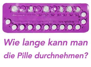 wie-lange-kann-man-die-pille-durchnehmen