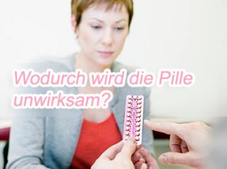 Wodurch wird die Pille unwirksam? Wann wird die Wirkung