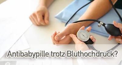 Antibabypille trotz Bluthochdruck