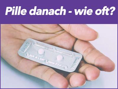 Wie oft darf man die pille danach nehmen